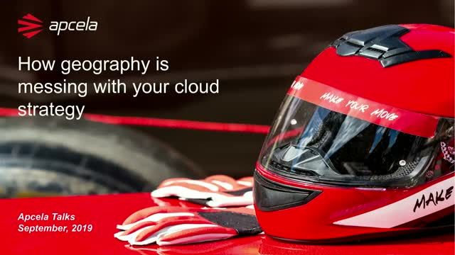 Apcela Talks   How geography is messing with your cloud strategy