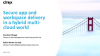 Secure app and workspace delivery in a hybrid multi-cloud world