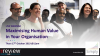 Maximising Human Value in Your Organisation