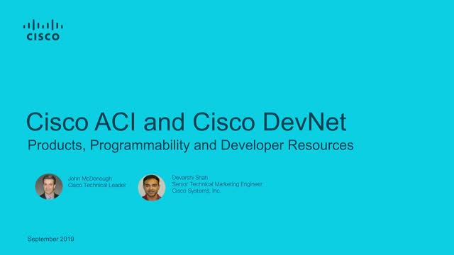 Cisco ACI and Cisco DevNet - Products, Programmability and Developer Resources