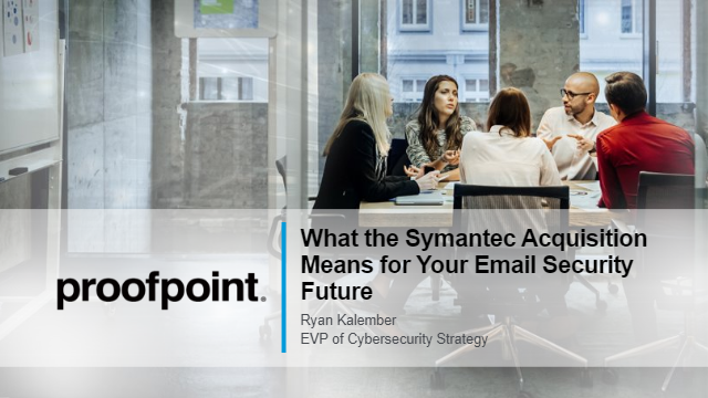 What the Symantec Acquisition Means for Your Email Security Future