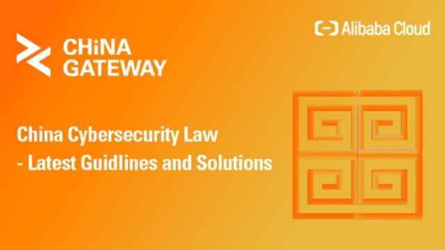China Cybersecurity Law-Latest Guidelines and Solutions