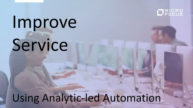 Improve service; Using Analytics-led Automation