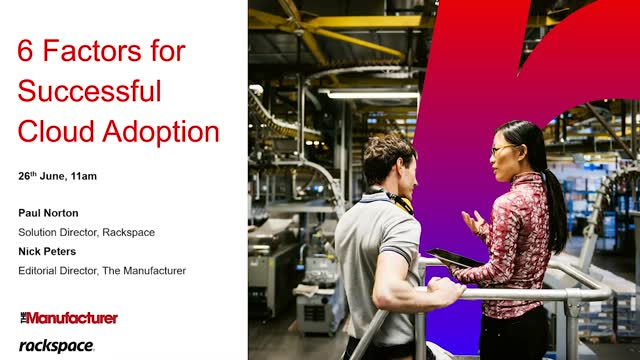 Manufacturing Webinar: Six factors for a successful cloud adoption