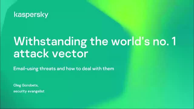 Withstanding the world's no. 1 attack vector