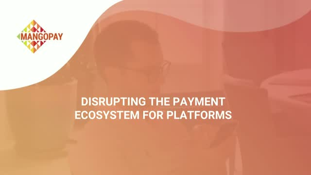 Disrupting the payment ecosystem for platforms