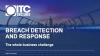 Breach Detection and Response - The whole business challenge
