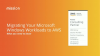 Migrating Your Microsoft Windows Workloads to AWS: What You Need to Know