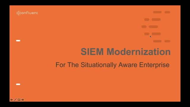 SIEM Modernization: Build a Situationally Aware Organization with Apache Kafka®