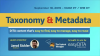 Taxonomy and Metadata: DITA Content That's Easy to Find, Manage, and Reuse