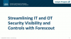 Device Visibility and Control: Streamlining IT and OT Security With Forescout