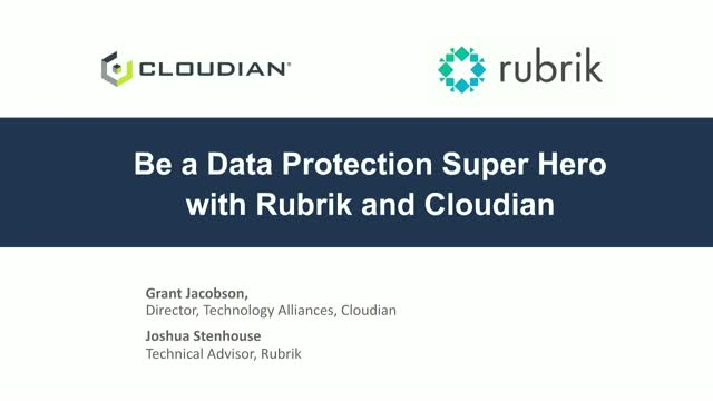 Be a Data Protection Super Hero with Rubrik and Cloudian