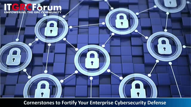 [Earn CPE] Cornerstones to Fortify Your Enterprise Cybersecurity Defense