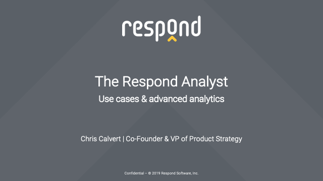Use cases and advanced analytics with the Respond Analyst