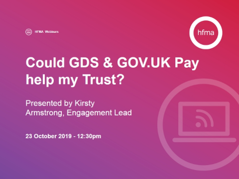Could GDS & GOV.UK Pay help my Trust?