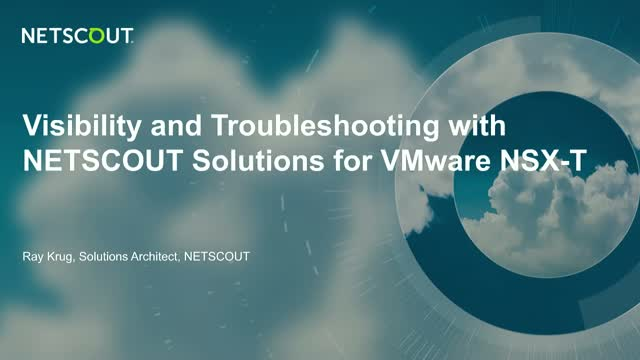 Visibility into Applications Anywhere with NETSCOUT Solutions for VMware NSX-T