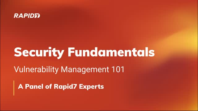 Security Fundamentals: Vulnerability Management 101