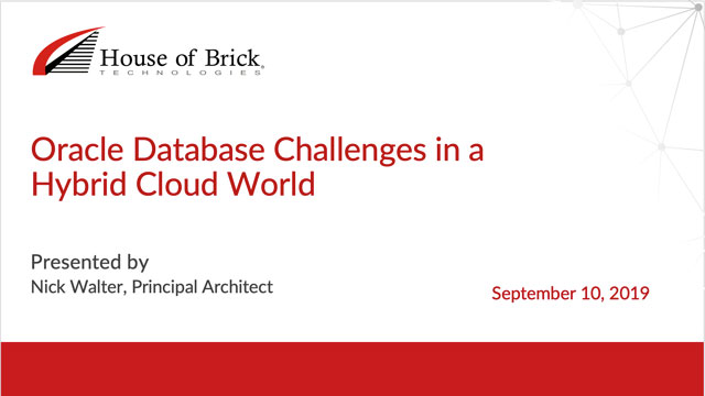 Oracle Database Challenges in a Hybrid Cloud World