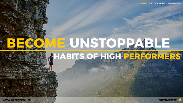 Become unstoppable - habits of high performers