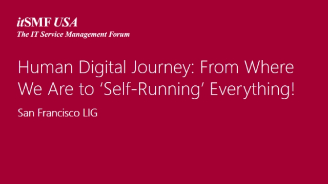 Human Digital Journey: From Where We Are to 'Self-Running' everything!