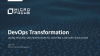 DevOps Transformation: Using Release Orchestration to govern a DevOps toolchain