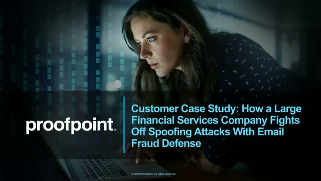 Case Study: How a Large Financial Services Company Utilizes Email Fraud Defense