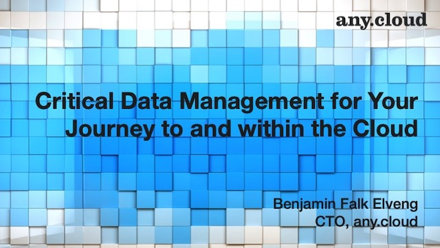 Critical Data Management for Your Journey to and within the Cloud