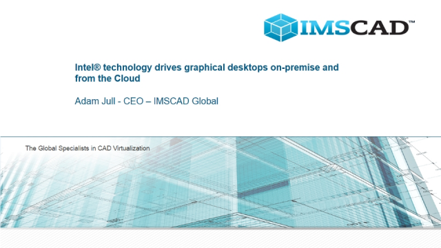 Intel technology drives graphical desktops on-premise and from the Cloud