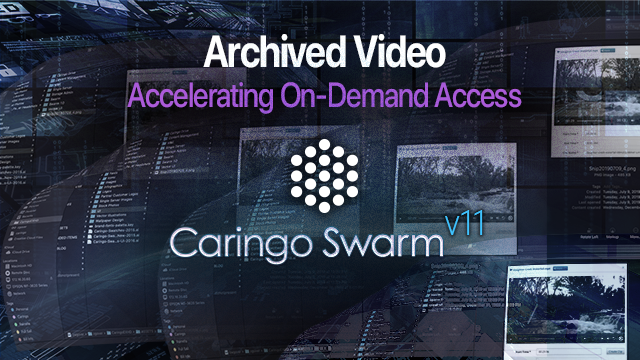 Accelerating On-Demand Access to Video Archives with Swarm 11