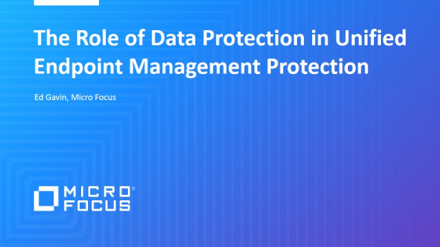 The Role of Data Protection in Unified Endpoint Management Protection
