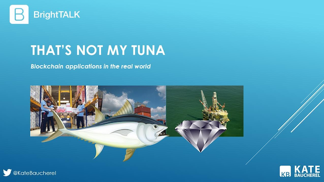 That's not my tuna: blockchain applications in the real world