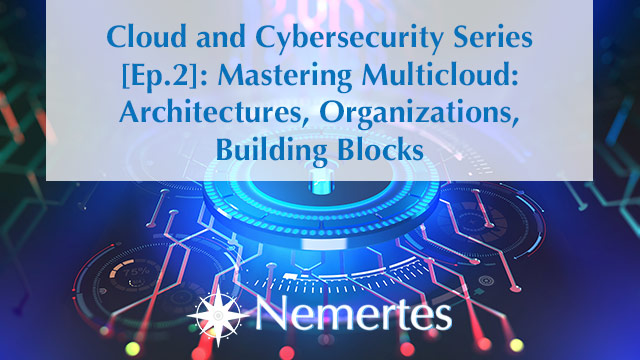 CCS [Ep.2]: Mastering Multicloud – Architectures, Organizations, Building Blocks
