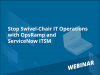 Stop Swivel-Chair IT Operations with OpsRamp and ServiceNow ITSM