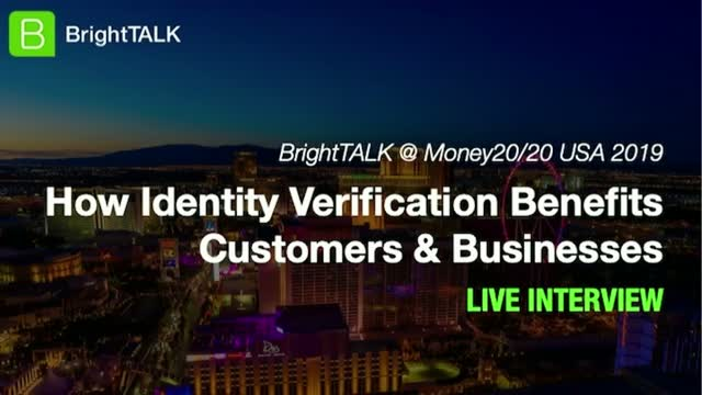 How Identity Verification Benefits Customers & Businesses