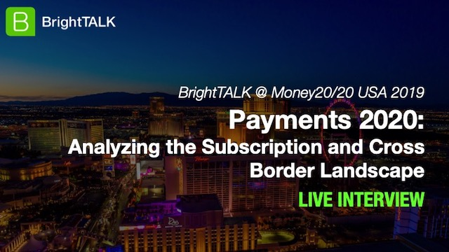 Payments 2020: Analyzing the Subscription and Cross Border Payments Landscape