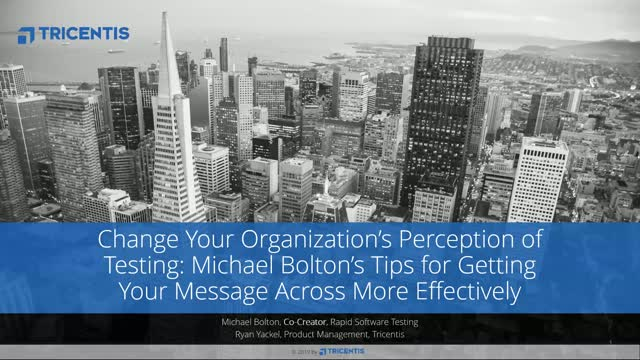 Changing Your Organizations's Perception of Testing