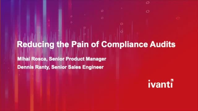 Reducing the Pain of Compliance Audits