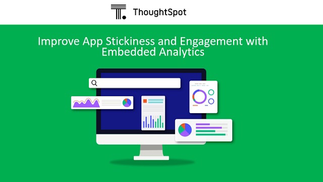 Improve App Stickiness and Engagement with Embedded Analytics