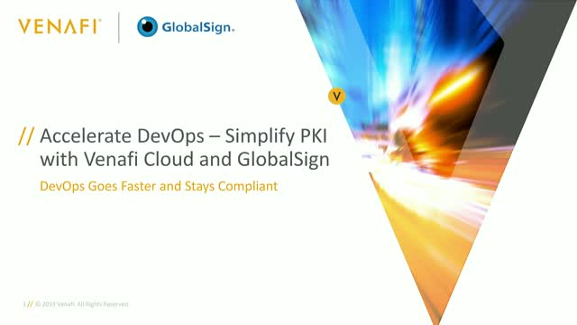 Accelerate DevOps by Simplifying Your PKI with Venafi as a Service & GlobalSign