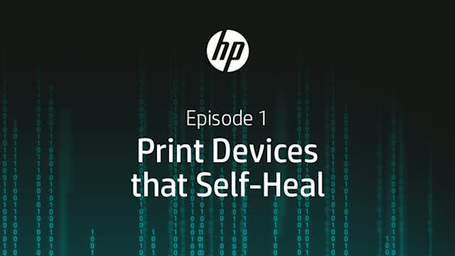 "HP Podcast: Episode 1: What Is a ""Self-Healing"" Printer?"