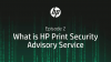 HP Podcast: Episode 2: What Is the HP Print Security Advisory Service?