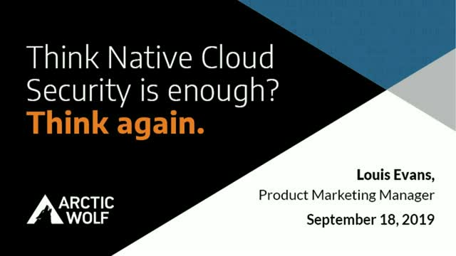 Think Native Cloud Security Is Enough? Think Again