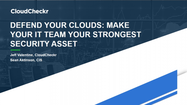 Defend Your Clouds: Make Your IT Team Your Strongest Security Asset