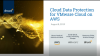 Implementing Cloud Data Protection Best Practices for VMware Cloud on AWS