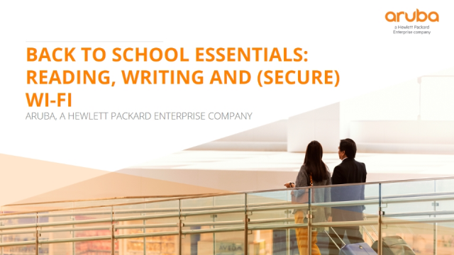 Back to School Essentials: Reading, Writing and (secure) Wi-Fi