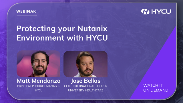 Protecting your Nutanix Environment with HYCU