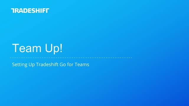 Team Up! Setting Up Tradeshift Go for Teams