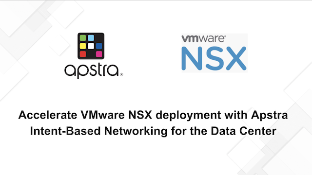 Accelerate VMware NSX deployments with Apstra Intent-Based Networking