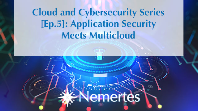 CCS [Ep.5]: Application Security Meets Multicloud