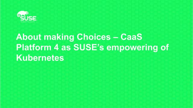 About making Choices – SUSE CaaS Platform 4 as SUSE's empowering of Kubernetes